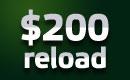 $200 Reload Bonus
